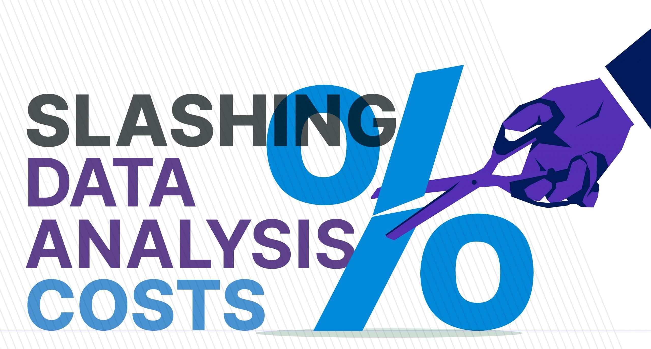 Slashing data analysis costs by reducing data